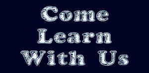 Come Learn With Us