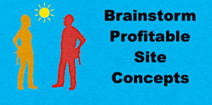 Brainstorm Profitable Site Concepts