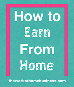 How to Earn From Home