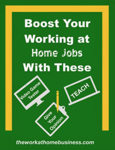Boost Your Working At Home Jobs With These