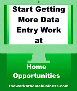 Start Getting More Data Entry Work at Home Opportunities