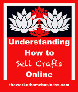 Understanding How to Sell Crafts Online