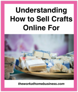 Understanding How to Sell Crafts Online For