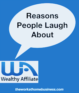 Reasons People Laugh About Wealthy Affiliate