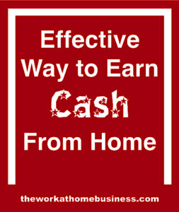 Effective Way to Earn Cash From Home