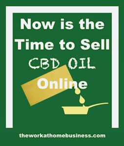 Now is the Time to Sell CBD Oil Online