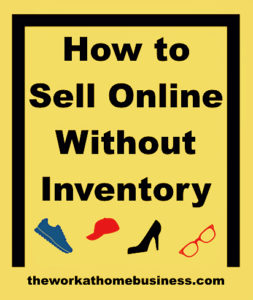 How to Sell Online Without Inventory