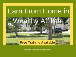 Earn From Home in Wealthy Affiliate