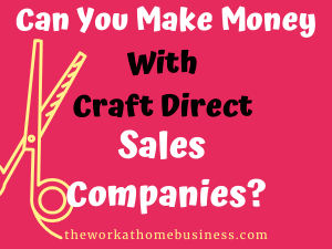 Can You Make Money With Craft Direct Sales Companies
