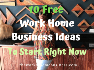 10 Free Work Home Business Ideas