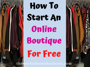How To Start An Online Boutique For Free