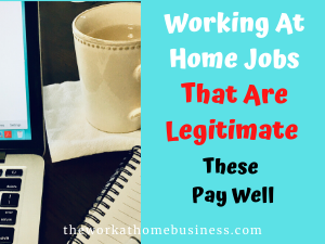 Working At Home Jobs That Are Legitimate